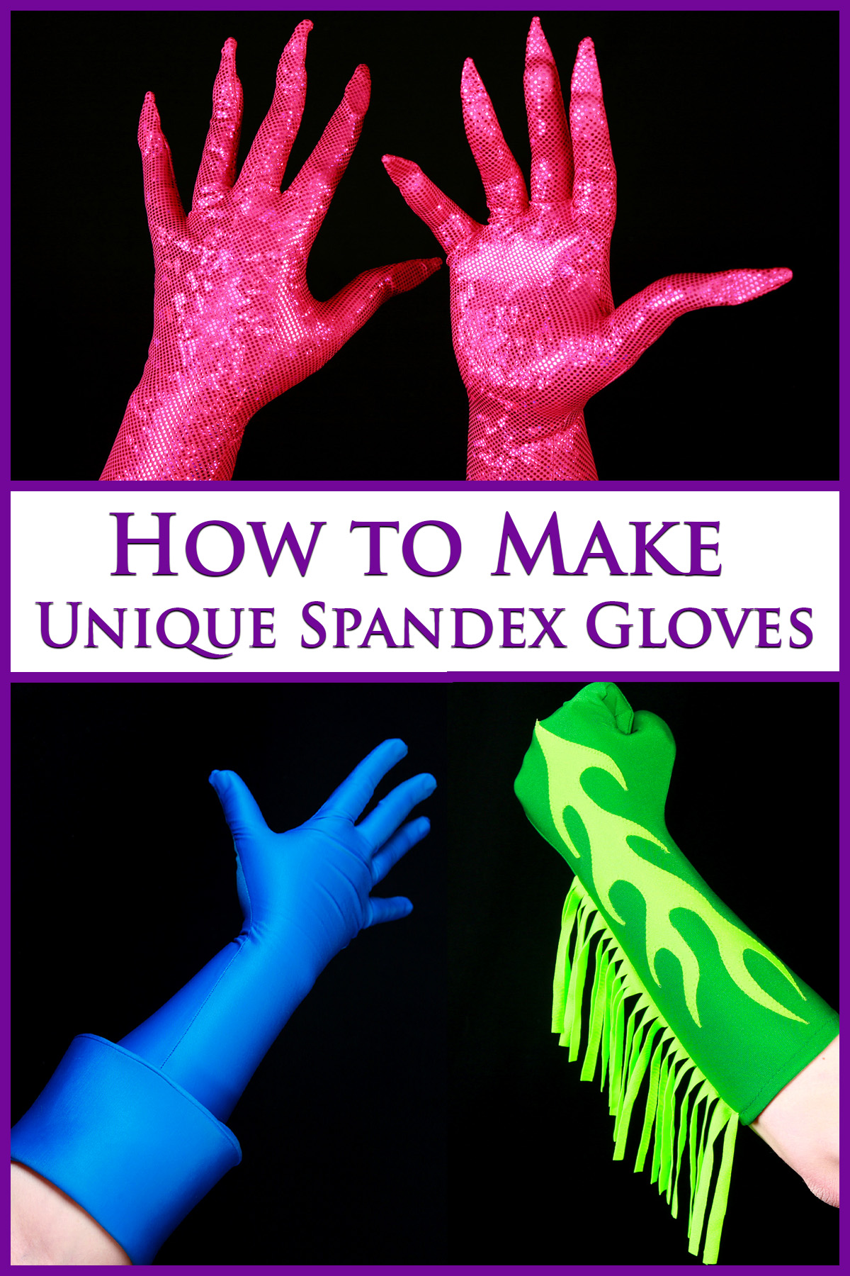 3 photos of gloves - one of two hot pink gloves, one of a green and yellow glove, and one of a blue glove - surround text that sats How to Make Fancy Spandex Gloves.