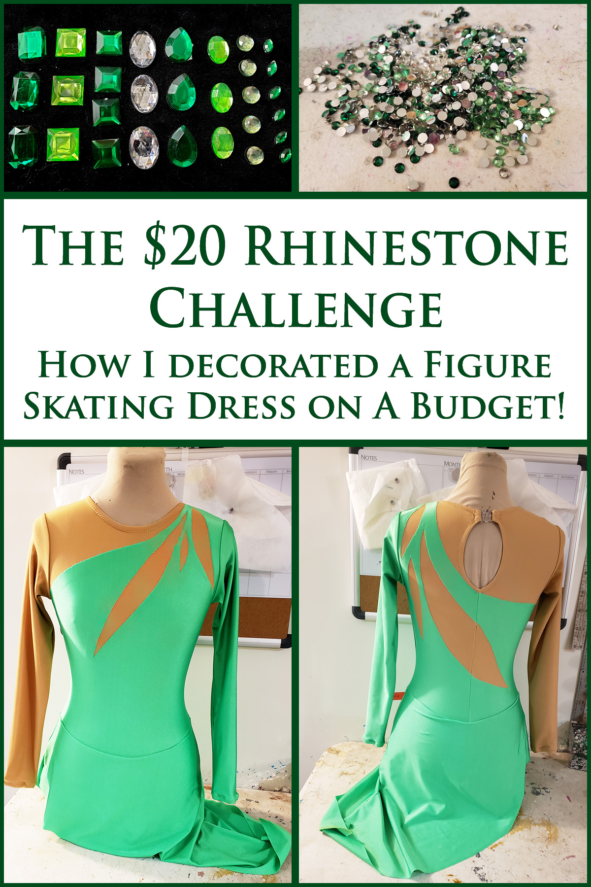A compilation image showing front and back views of a green skating dress, along with green and clear crystals. Green Text says The $20 Rhinestone Challenge: How I Decorated a Figure Skating Dress on a Budget!