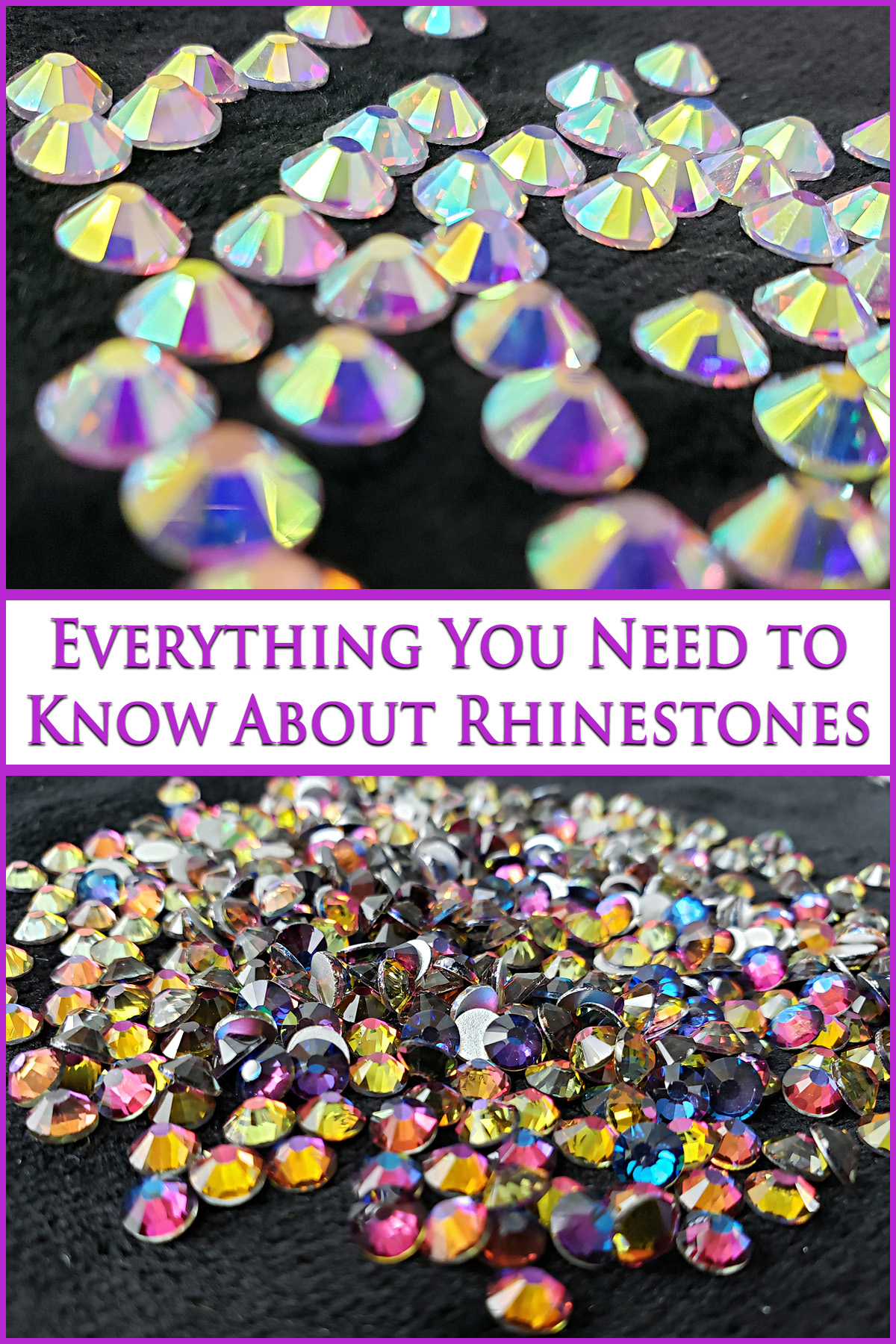 "A two part compilation image with the text ""everything you need to know about rhinestones"" with 2 close up photos of iridescent rhinestones."