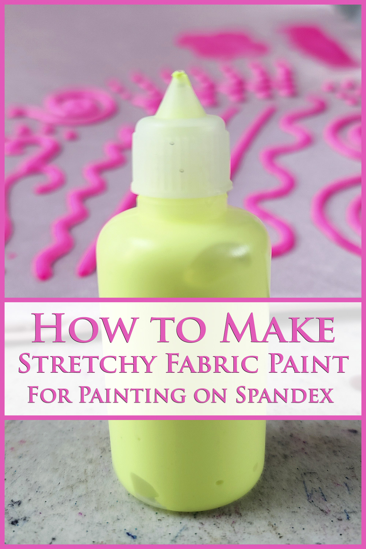 A small squeeze bottle of neon yellow stretch fabric paint in front of a piece of light pink fabric with dark pink fabric paint swirls all over it.  Text overlay says How to Make Stretchy Fabric paint for Painting on Spandex.