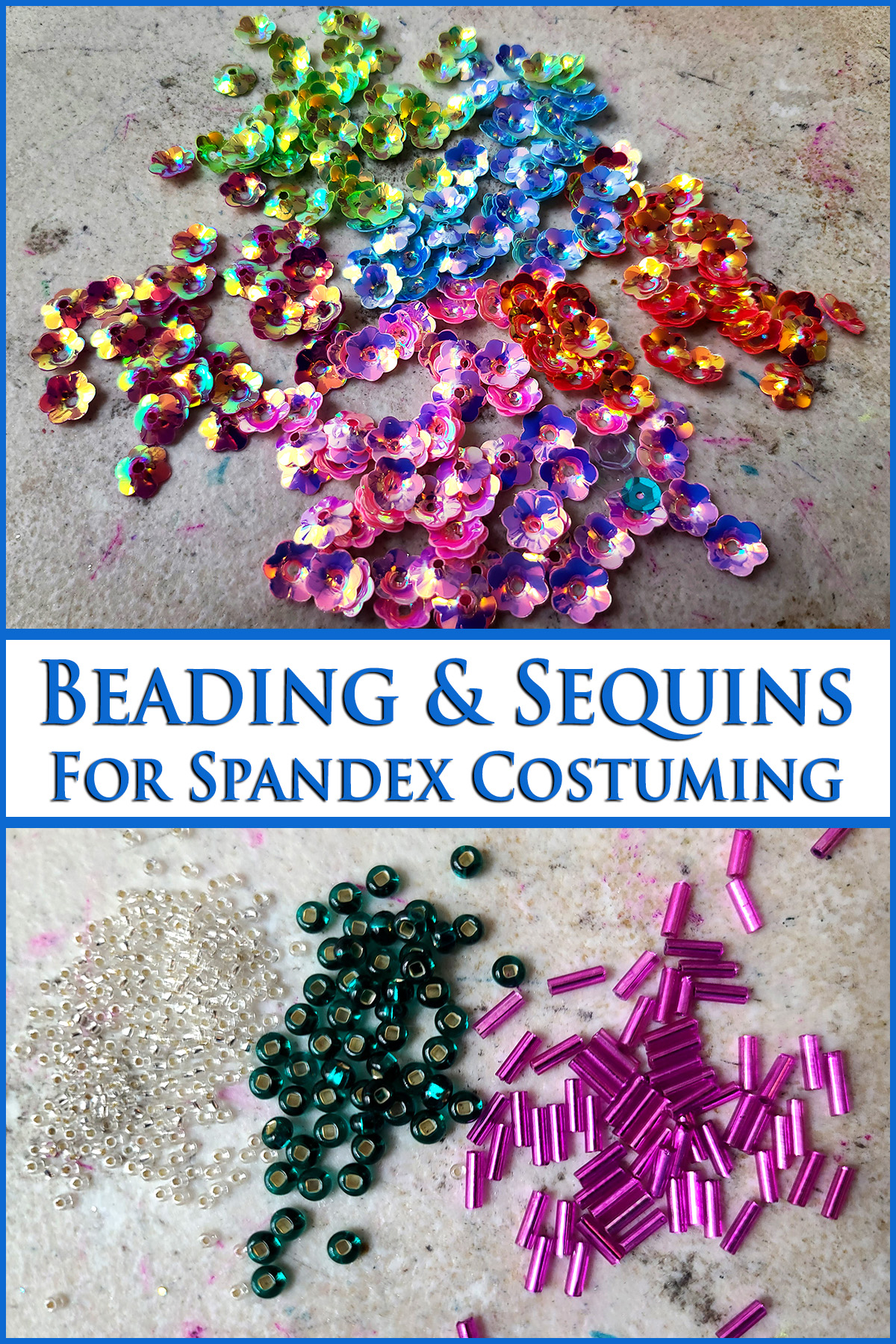 A 3 part compilation image showing a pile of iridsecent sequins, a few piles of multicoloured beads, and green text that says Beading and Sequins for Spandex Costuming.