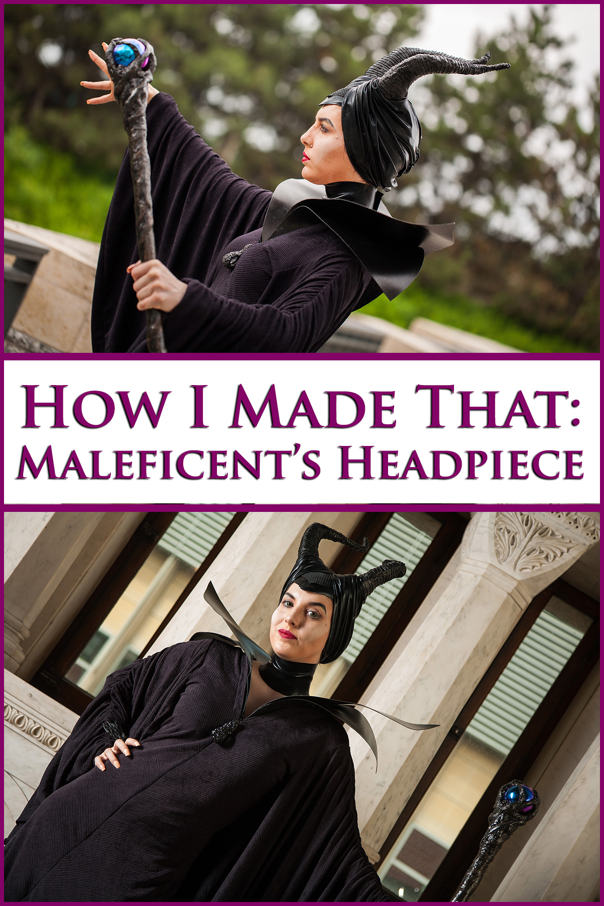 2 photos of a cosplayer wearing the Maleficent headpiece and horns. Red text overlay says How I Made that: Maleficent's Headpiece.